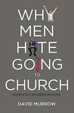 Why Men Hate Going to Church by David Murrow (Paperback, 2011)
