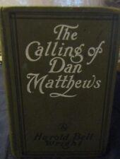 THE CALLING OF DAN MATTHEWS Harold Bell Wright AUTOGRAPH FEB15 1909 1ST EDITION