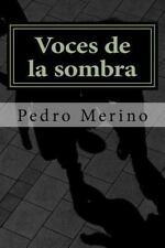 Voces de la Sombra (1-4) : Novelas Policiacas by Pedro Merino (2013, Paperback)