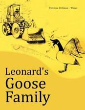 Leonard's Goose Family by Patricia Hillman - Weiss (2012, Paperback)