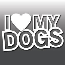 I LOVE MY DOGS Funny Car, Van, Caravan Novelty Window Bumper Vinyl Decal Sticker