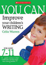 Improve Your Children's Writing Ages 7-11 (You Can), Warren, Celia, Very Good Bo