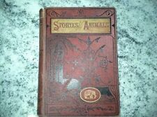 """Antique Book:  """"Stories About Animals"""" published by Blackwood in 1892, 1st ed?"""