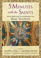 5 Minutes with the Saints : More Spiritual Nourishment for Busy Teachers (2014,