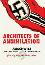 Architects of Annihilation: Auschwitz and the Logic of Destruction by Götz Aly