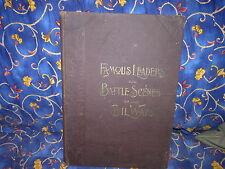 Famous Leaders and Battle Scenes of the Civil War 1896 Frank Leslie Large Volume