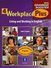 Workplace Plus 4 : Living and Working in English by Joan M. Saslow and Tim...