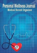 Personal Wellness Journal Medical Record Organizer: Health Organizer, Health Tracker, Medical History Journal by Debbie Miller (Paperback / softback, 2016)