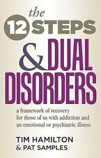 The Twelve Steps and Dual Disorders : A Framework of Recovery for Those of Us...