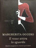 Il Rosso Attira Lo Sguardo  Margherita Oggero