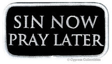 SIN NOW PRAY LATER embroidered PATCH CHRISTIAN iron-on applique JESUS SINNER new