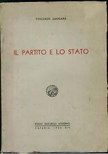 ZANGARA VINCENZO IL PARTITO E LO STATO EDITORIALE MODERNO 1935 SCIENZA POLITICA