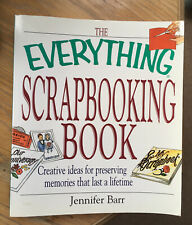 The Everything Scrapbooking Book, Jennifer Barr