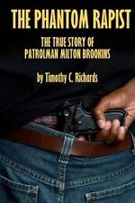 Phantom Rapist : The True Story of Patrolman Milton Brookins  (ExLib)