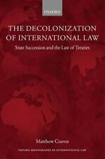 The Decolonization of International Law: State Succession and the Law of Treatie