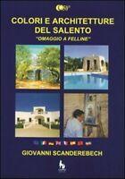 Colori e architetture del Salento. «Omaggio a Felline», di Giovanni Scander - ER