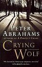 CRYING WOLF By PETER ABRAHAMS. 9780140297393
