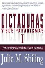 Dictaduras y Sus Paradigmas. Tomo I by Julio M. Shiling (2013, Paperback)