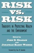 Risk vs. Risk : Tradeoffs in Protecting Health and the Environment-ExLibrary