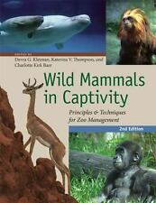 Wild Mammals in Captivity : Principles and Techniques for Zoo Management,...