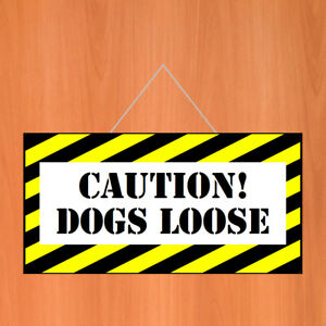 Caution Dogs Loose sign 9513 hanging warning notice turn around if not needed