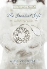 The Greatest Gift : Unwrapping the Full Love Story of Christmas by Ann...