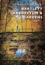 Bartlett Arboretum & Gardens [Images of Modern America] [CT]