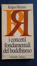 Mizuno I concetti fondamentali del Buddhismo Cittadella
