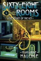 The Secret of the Key: a Sixty-Eight Rooms Adventure by Marianne Malone