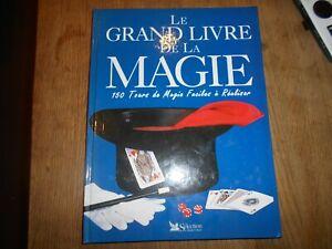 RARE LE GRAND LIVRE DE LA MAGIE 150 TOURS A 20€ ACH IMM FP COMP MOND RELAY VOIR