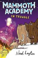 In Trouble (Mammoth Academy), Layton, Neal, Very Good Book
