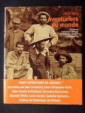 AVENTURIERS DU MONDE 1866-1914 GRANDS EXPLORATEURS FRANÇAIS PREMIERS PHOTOGRAPHE