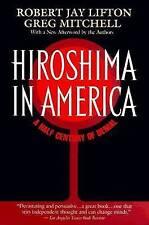 NEW Hiroshima in America by Robert J. Lifton