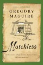 Matchless by Gregory Maguire SC new