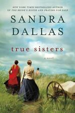 True Sisters by Sandra Dallas A Novel Hardcover Book NEW