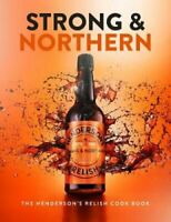 Strong and Northern The Henderson's Relish Cook Book 9781910863527 | Brand New