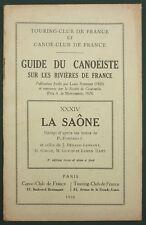 GUIDES DU CANOEISTE RIVIERES : LA SAONE - 1936 - VOSGES COTE D'OR RHONE…