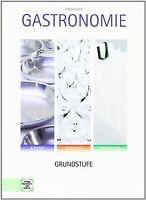 Gastronomie, Grundstufe, Lehrbuch: Küche, Service, Magaz...   Buch   Zustand gut