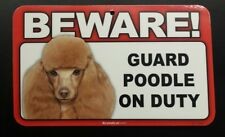 Laminated Card Stock Sign- Beware! Guard Poodle (Toy) On Duty