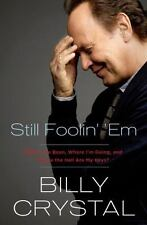 STILL FOOLIN' 'EM by Billy Crystal (hardcover - 2013)