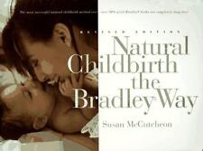 Natural Childbirth the Bradley Way : Revised Edition by Susan McCutcheon and Pet