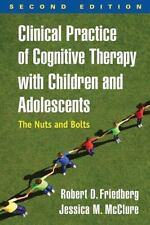 CLINICAL PRACTICE OF COGNITIVE THERAPY WITH CHILDREN AND ADOLESCENTS - FRIEDBERG