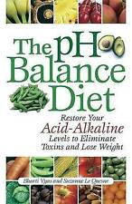 PH Balance Diet : Restore Your Acid-Alkaline Levels to Eliminate Toxins and Lose