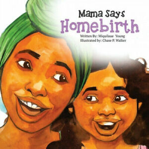 Mama Says Homebirth Book New By Miquilaue Young Black Lives Children's Books