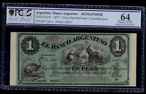 ARGENTINA 1 PESO 1873 BANCO ARGENTINO CONCORDIA PICK # S1459 PCGS 64 CHOICE UNC.