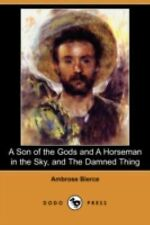 A Son of the Gods and a Horseman in the Sky, and the Damned Thing (Dodo Press) (
