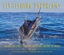 Fly-Fishing Daydreams: The Most Exciting Fly-Fishing Adventures Around the World