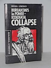 BUREAUCRATS IN POWER - ECOLOGICAL COLLAPSE PB 1990 very rare by Mikhail Lemeshev