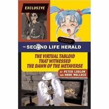 The Second Life Herald: The Virtual Tabloid that Witnessed the Dawn of-ExLibrary