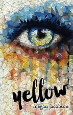 Yellow by Megan Jacobson (Paperback, 2016) Teens! New Book!